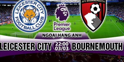Nhan dinh Leicester vs Bournemouth 22h00 ngay 33 (Premier League 201718) hinh anh