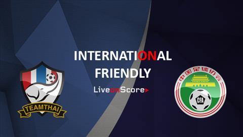 Nhận định Thái Lan vs Trung Quốc 18h30 ngày 26 Giao hữu quốc tế hình ảnh