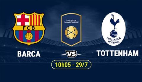 Nhận định Barca vs Tottenham 10h05 ngày 297 ICC 2018 hình ảnh