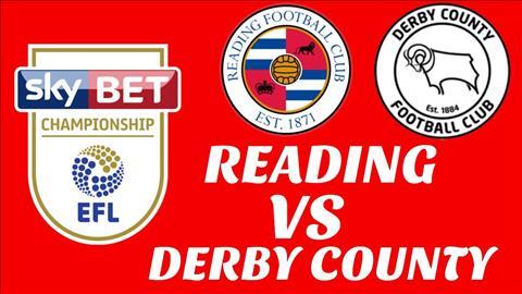 Nhận định Reading vs Derby County 02h00 ngày 48 Hạng Nhất Anh hình ảnh