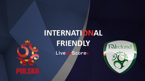 Nhận định Ba Lan vs Ireland 01h45 ngày 129 Giao hữu quốc tế hình ảnh