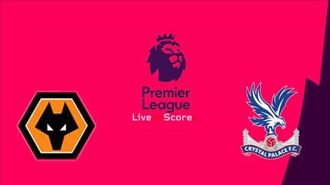 Wolves vs Crystal Palace 2h45 ngày 31 (Premier League 201819) hình ảnh