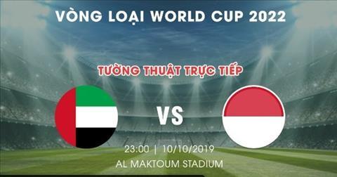 UAE vs Indonesia 23h00 ngày 1010 Vòng loại World Cup 2022 hình ảnh