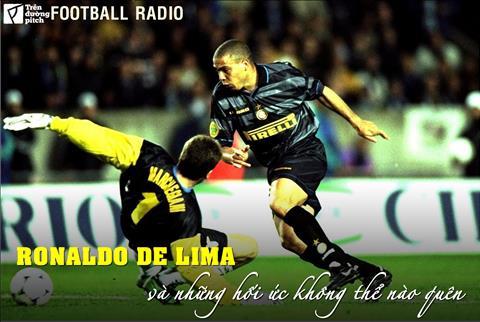 VIDEO Ronaldo De Lima và những hồi ức không thể nào quên hình ảnh