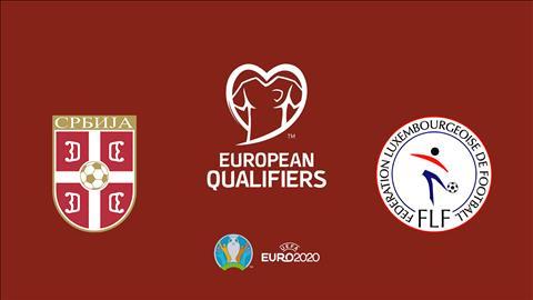 Serbia vs Luxembourg 2h45 ngày 1511 Vòng loại Euro 2020 hình ảnh