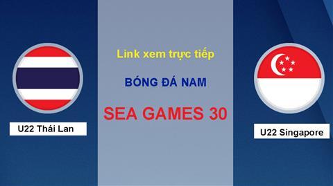 Link xem trực tiếp Sea Games 30 U22 Thái Lan vs U22 Singapore hình ảnh