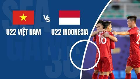 Link xem trực tiếp Sea Games 30 U22 Việt Nam vs U22 Indonesia hình ảnh