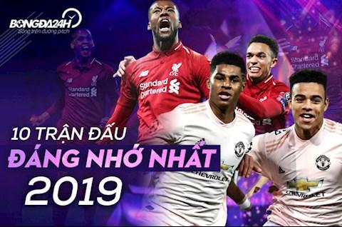 10 trận đấu đáng nhớ nhất năm 2019 MU và những màn ngược dòng hình ảnh
