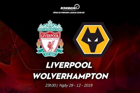 Nhan dinh Liverpool vs Wolves vong 20 Premier League 2019/20