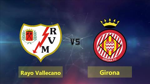Vallecano vs Girona 3h00 ngày 23 (La Liga 201819) hình ảnh
