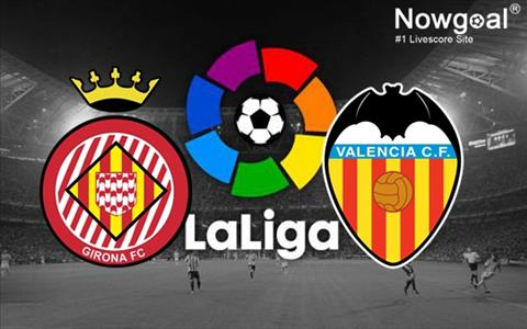 Girona vs Valencia 22h15 ngày 103 (La Liga 201819) hình ảnh