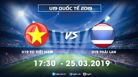 TRUC TIEP U19 Viet Nam vs U19 Thai Lan 17h30 ngay 25/3: Hon ca mot chien thang