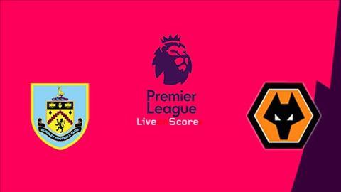 Burnley vs Wolves 22h00 ngày 303 (Premier League 201819) hình ảnh
