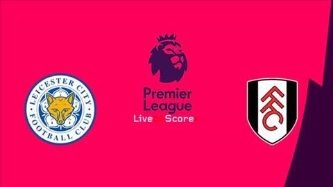 Leicester vs Fulham 22h00 ngày 93 (Premier League 201819) hình ảnh