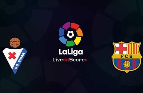 Nhận định Eibar vs Barca (21h15 ngày 195) Cẩn thận hiểm địa hình ảnh 2
