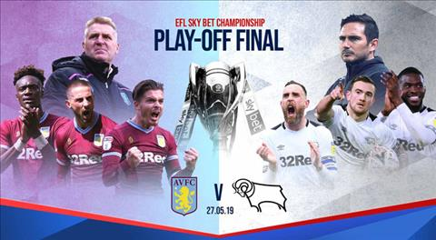 Nhan dinh Aston Villa vs Derby County 21h00 ngay 27/5 (Playoff thang hang Premier League)