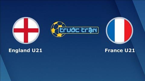 U21 Anh vs U21 Pháp 2h00 ngày 196 (VCK U21 châu Âu 2019) hình ảnh