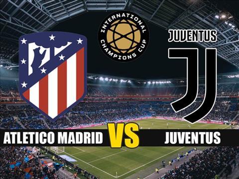 Atletico Madrid vs Juventus 23h05 ngày 108 ICC 2019 hình ảnh