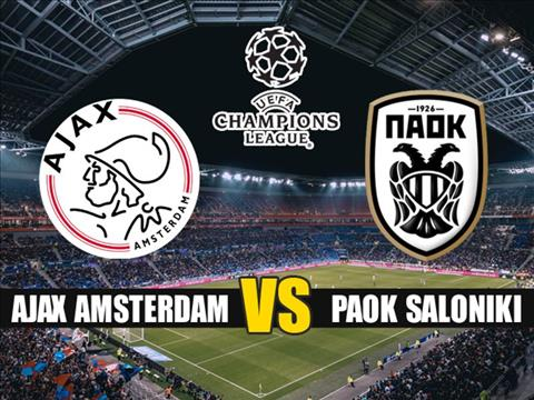 Nhận định Ajax vs PAOK 1h30 ngày 148 Champions League 201920 hình ảnh