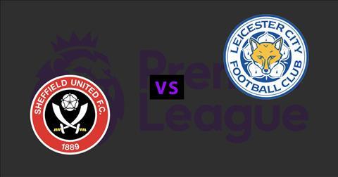 Sheffield Utd vs Leicester 21h00 ngày 248 Premier League 201920 hình ảnh