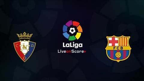 Nhận định Osasuna vs Barca (22h ngày 318) Thêm một lần thử thách hình ảnh 3