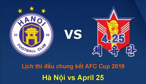 Lịch thi đấu Hà Nội vs April 25 hôm nay 259 - LTĐ AFC Cup 2019 hình ảnh