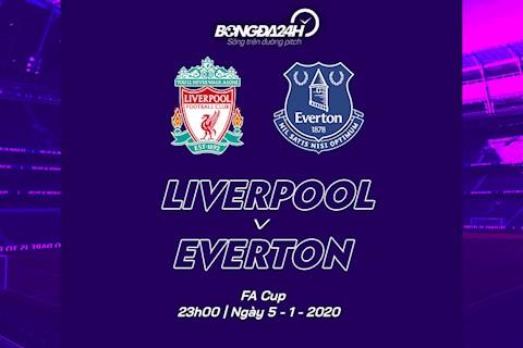 Trực tiếp Liverpool vs Everton Cúp FA 20192020 hôm nay 51 hình ảnh