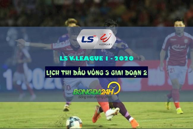 Lịch thi đấu bóng đá Việt Nam - LTD VLeague 2020 vòng 3 GĐ 2 hình ảnh