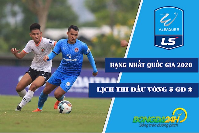 Lịch thi đấu bóng đá Việt Nam Hạng nhất Quốc gia 2020 vòng 5 GĐ 2 hình ảnh