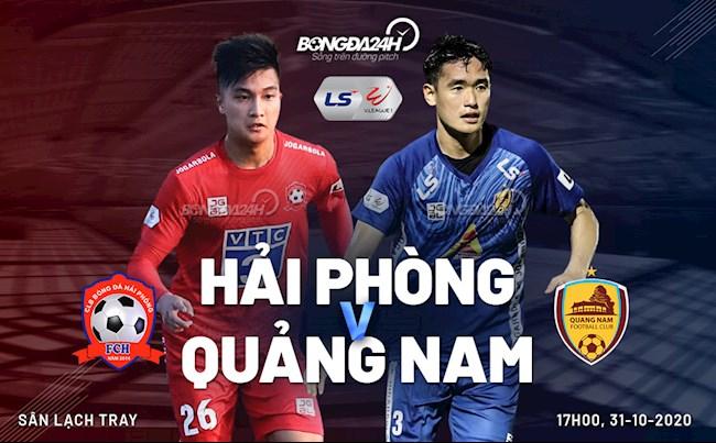 Truc tiep bong da Hai Phong vs Quang Nam luot 5 nhom A V-League 2020 luc 17h00 ngay hom nay 31/10