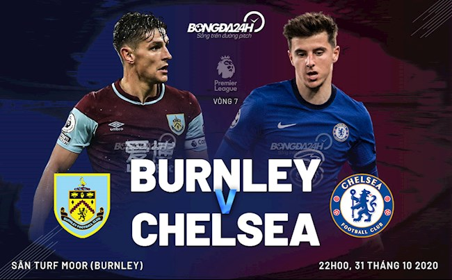 Truc tiep bong da Burnley vs Chelsea vong 7 Ngoai hang Anh 2020/21 luc 22h00 ngay hom nay 31/10