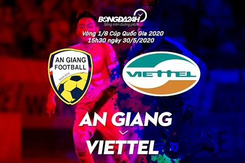Trực tiếp An Giang vs Viettel hôm nay 305 Cúp Quốc Gia 2020 hình ảnh