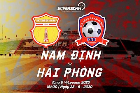 Truc tiep bong da Nam Dinh vs Hai Phong 18h00 ngay hom nay 23/6 vong 6 V-League 2020
