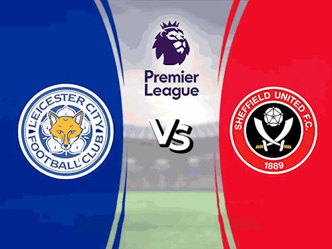Leicester vs Sheffield 0h00 ngày 177 Premier League 201920 hình ảnh