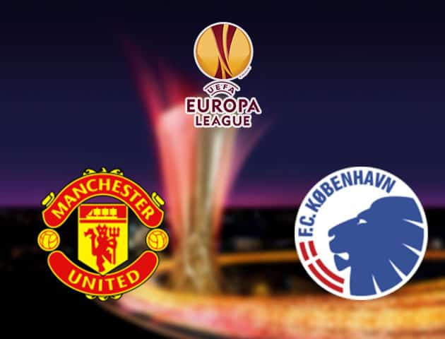 MU vs Copenhagen tu ket Europa League
