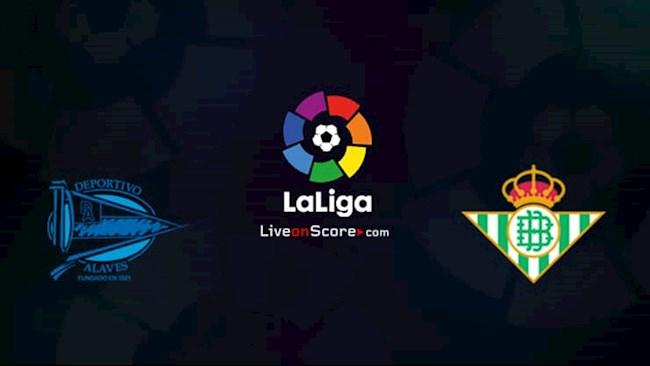 Alaves vs Betis 19h00 ngày 139 La Liga hình ảnh