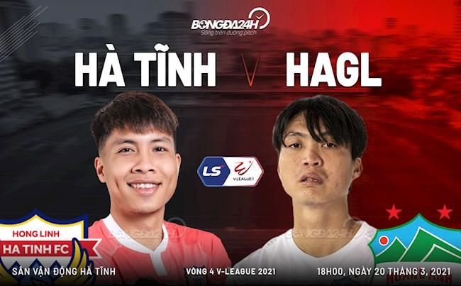 Trực tiếp bóng đá Hà Tĩnh vs HAGL vòng 4 V-League 2021 lúc 19h15 ngày 20/3