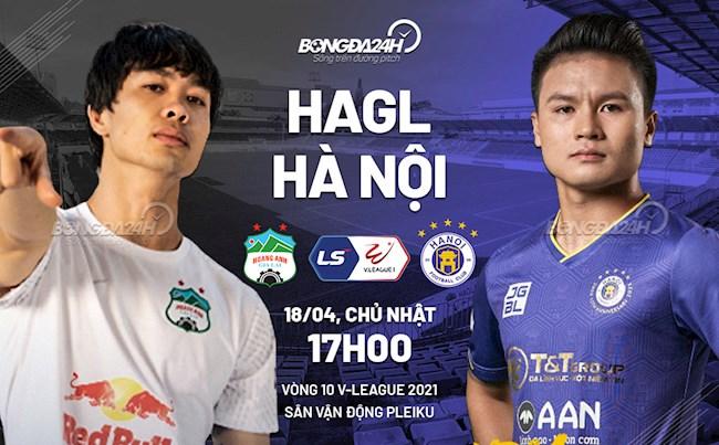 Trực tiếp bóng đá HAGL vs Hà Nội trận đấu vòng 10 V-League 2021 lúc 17h00 ngày hôm nay 18/4