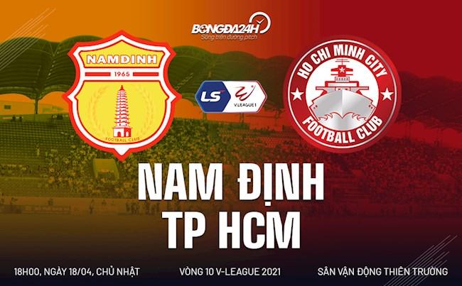 Trực tiếp bóng đá Nam Định vs TPHCM trận đấu vòng 10 V-League 2021 lúc 18h00 ngày hôm nay 18/4