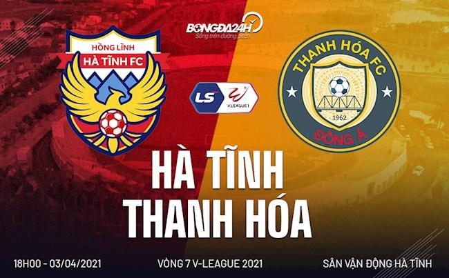 Trực tiếp bóng đá Hà Tĩnh vs Thanh Hóa 18h00 ngày 3/4 vòng 7 V-League 2021