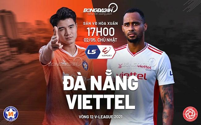 Trực tiếp bóng đá Đà Nẵng vs Viettel trận đấu vòng 12 V-League 2021 lúc 17h00 ngày hôm nay 2/5