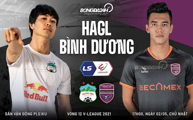 Trực tiếp bóng đá HAGL vs Bình Dương trận đấu vòng 12 V-League 2021 lúc 17h00 ngày hôm nay 2/5