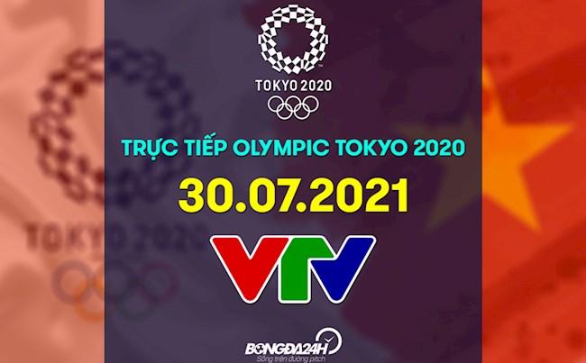 Trực tiếp Olympic 2020 hôm nay 30/7