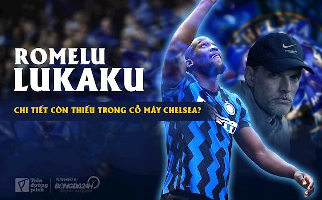 Romelu Lukaku: Chi tiết còn thiếu trong cỗ máy Chelsea?