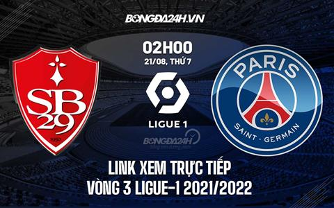 Where is the link to watch Brest vs PSG in the third round of Ligue 1?