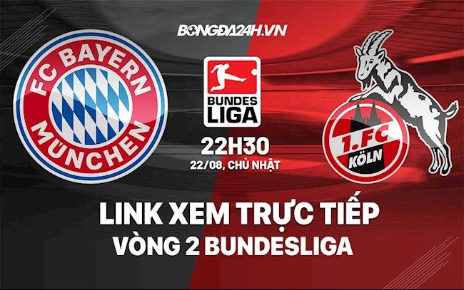 Where is the link to watch Bayern Munich vs Koeln in the 2nd round of the Bundesliga?