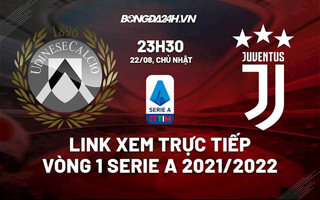 Where is the link to watch Udinese vs Juventus live in the first round of Serie A 2021?