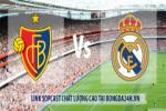 Link sopcast FC Basel vs Real Madrid (02h45 - 27/11/2014)