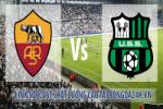 Link sopcast Roma vs Sassuolo (00h00-07/12)
