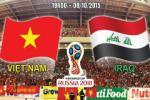 "Viet Nam vs Iraq (19h00 8/10): Mo ve ""dia chan"""